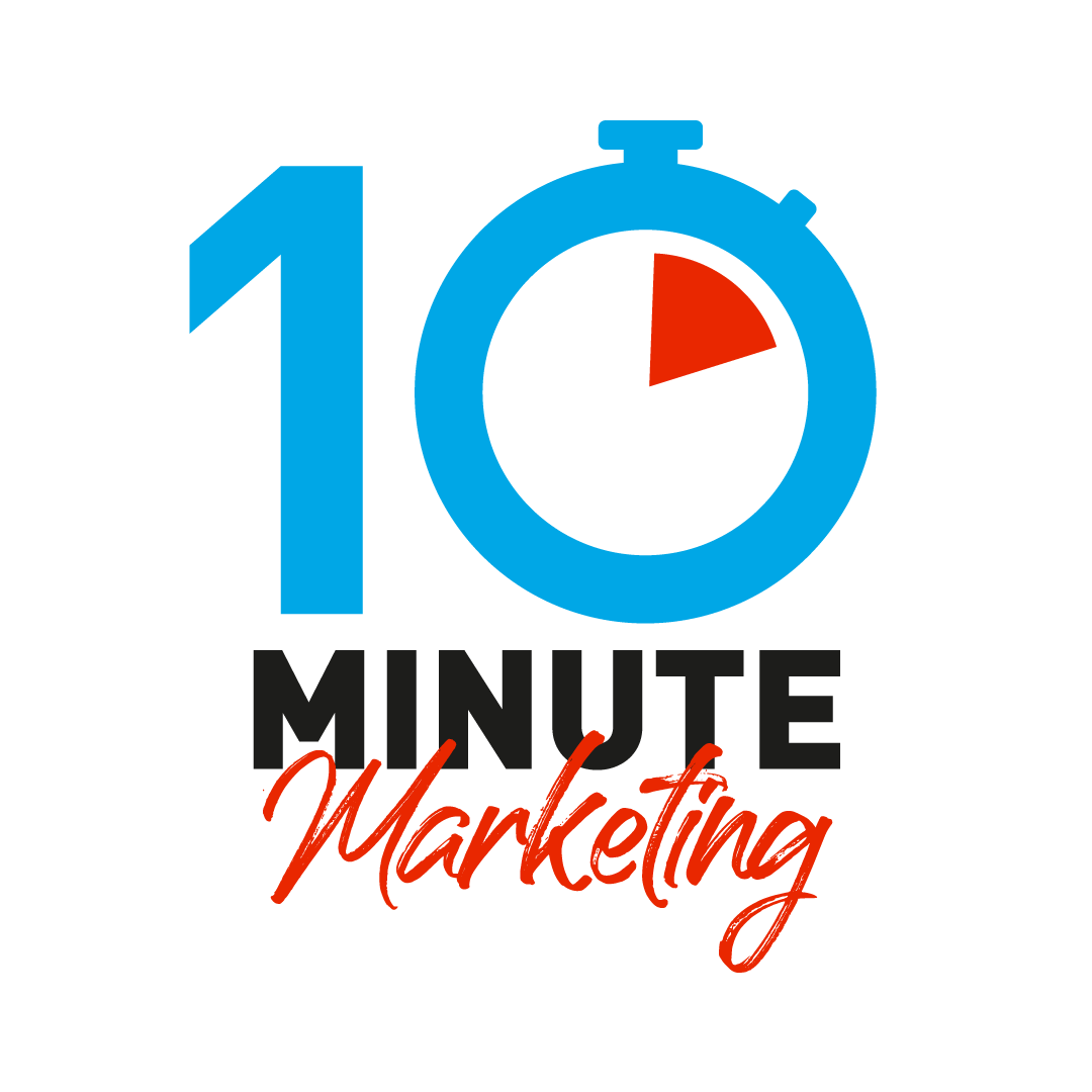 Ten Minute Marketing